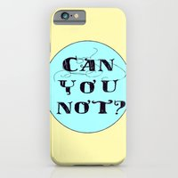 Can You Not? iPhone 6 Slim Case