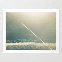 I Have Not Been Everywhe… Art Print