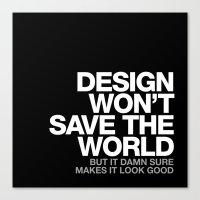 DESIGN WON'T SAVE THE WO… Canvas Print