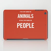 If we stop caring for animals iPad Case