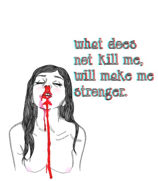 What does not kill me, will make me stronger. Art Print