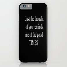 Good Times Slim Case iPhone 6s