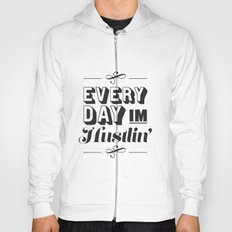 Everyday I'm Hustlin' Hoody