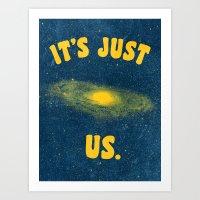 It's Just Us. Art Print