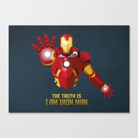 The Truth Is, I Am Iron Man   Canvas Print