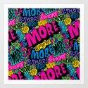 More & More & More Art Print