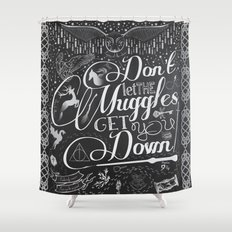 Don't let the Muggles get you down Shower Curtain