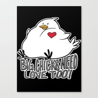 Big Chicks Need Love Too… Canvas Print