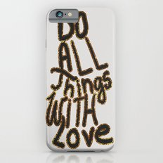 Do All Things With Love iPhone 6s Slim Case
