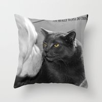 You Really Wanna Do This… Throw Pillow