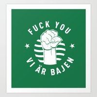 Fuck You - Vi är Bajen Art Print