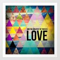 "1 Corinthians 13:13 ""And the greatest of these is Love"" Art Print"