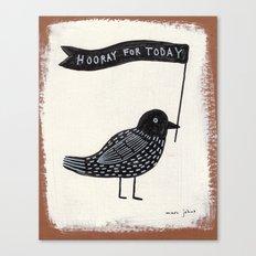 hooray for today - bird Canvas Print