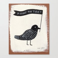 hooray for today - bird Canvas Print