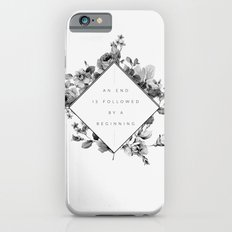 The End Is The Beginning Slim Case iPhone 6s