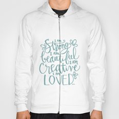 I am Strong Beutiful Creative Loved Hoody