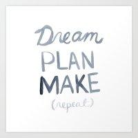 Dream Plan Make Art Print