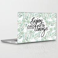 Enjoy The Little Things! Laptop & iPad Skin