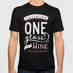 I Will Only Have One Glass of Wine Tonight Mens Fitted Tee Tri-Black SMALL