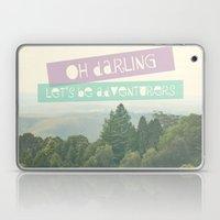 Oh Darling, Let's Be Adventurers Laptop & iPad Skin