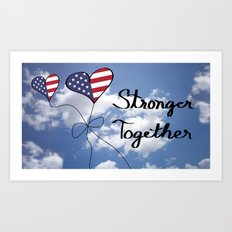 Patriotic USA Heart Shaped Flags Stronger Together Anti Trump Art Print