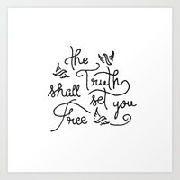 The Truth Shall Set You Free Art Print