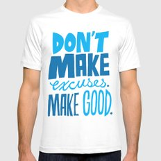 Don't Make Excuses. Make Good. White SMALL Mens Fitted Tee