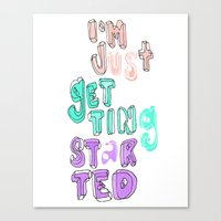 JUST GETTING STARTED Canvas Print