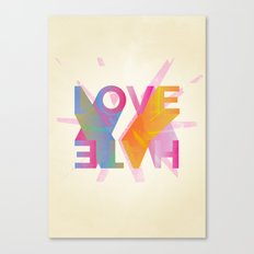 Love or Hate Canvas Print