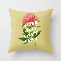 Literally Can't Even Throw Pillow