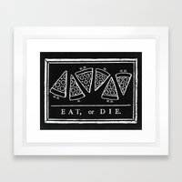 Eat, or Die (black) Framed Art Print