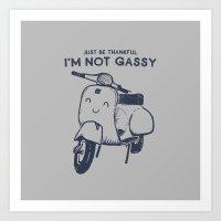 I'm Not Gassy. Art Print