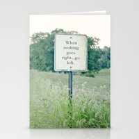 When nothing goes right go left.  Stationery Cards