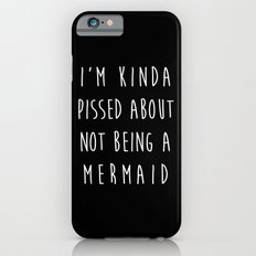 Not Being A Mermaid Funny Quote iPhone 6 Slim Case