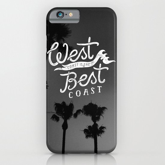 West Coast is the Best Coast iPhone & iPod Case