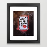 A piece of you inside my heart Framed Art Print
