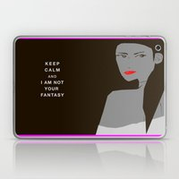 Keep Calm And I Am Not Your Fantasy Laptop & iPad Skin