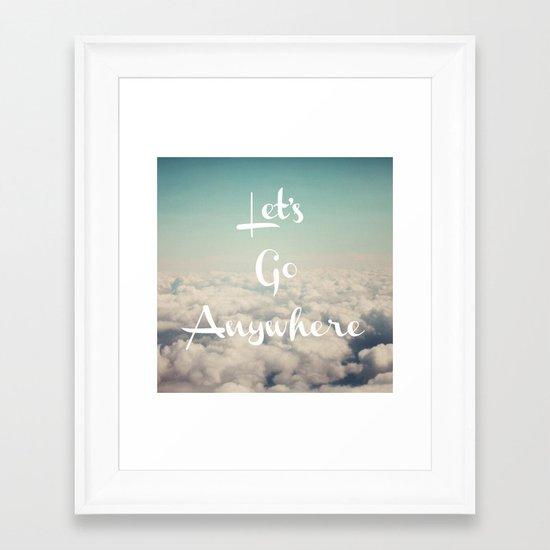 Let's Go Anywhere Framed Art Print