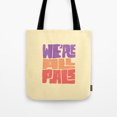 We're All Pals Tote Bag