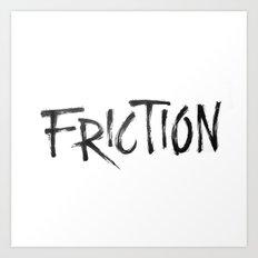 Friction Art Print