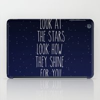 Look How They Shine For You iPad Case