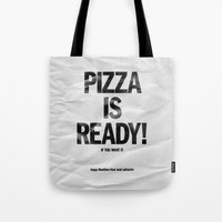 Pizza Is Ready! Tote Bag