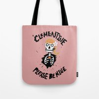 Oh, Clementine please be mine... Tote Bag