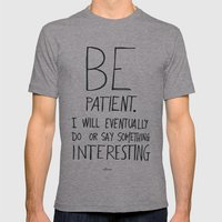 Be Patient. Mens Fitted Tee Athletic Grey SMALL