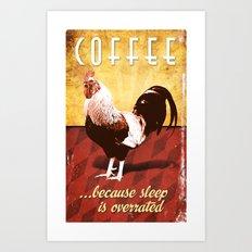 Because Sleep is Overrated Art Print