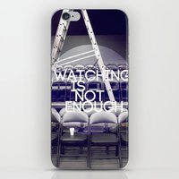 Watching Is Not Enough iPhone & iPod Skin