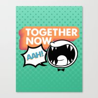 Together Now... AAH! Canvas Print