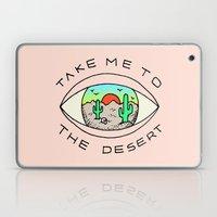 TAKE ME TO THE DESERT Laptop & iPad Skin
