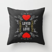 Loved to Love Throw Pillow