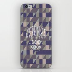 WE'RE NOT HALF AS BAD, AS GOD IS GOOD iPhone & iPod Skin